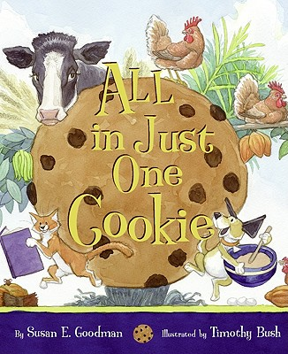 All In Just One Cookie By Goodman, Susan E./ Bush, Timothy (ILT)