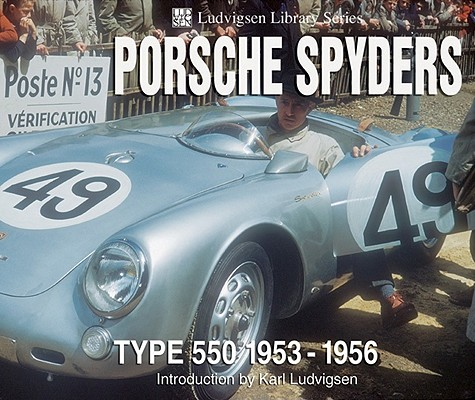 Porsche Spyders By Ludvigsen, Karl E.